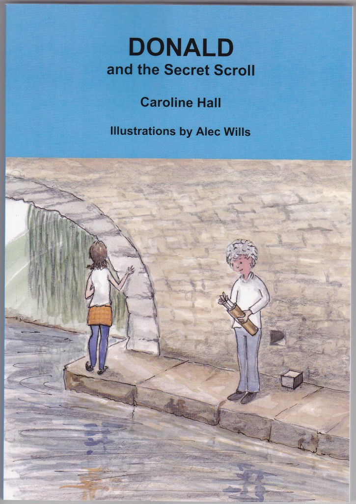 Donald and the Secret Scroll Written by Caroline Hall -  Illustrations by Alec Wills